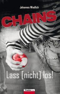 CHAINS Lass [nicht] los! - Jugendroman