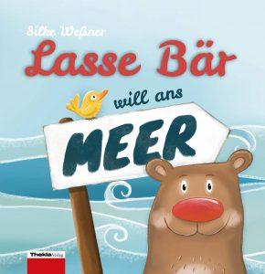 Lasse Bär will ans Meer: Eine Abenteuerreise mit fühlbaren Fingerspuren (Pappbilderbuch)