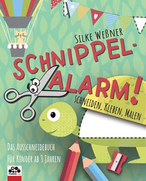 SCHNIPPEL-ALARM! Das Ausschneide-Buch für Kinder ab 3 Jahren - Schneiden, Kleben, Malen